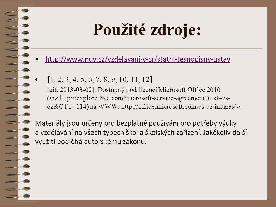 Použité zdroje: http://www.nuv.cz/vzdelavani-v-cr/statni-tesnopisny-ustav [1, 2, 3, 4, 5, 6, 7, 8, 9, 10, 11, 12] [cit.