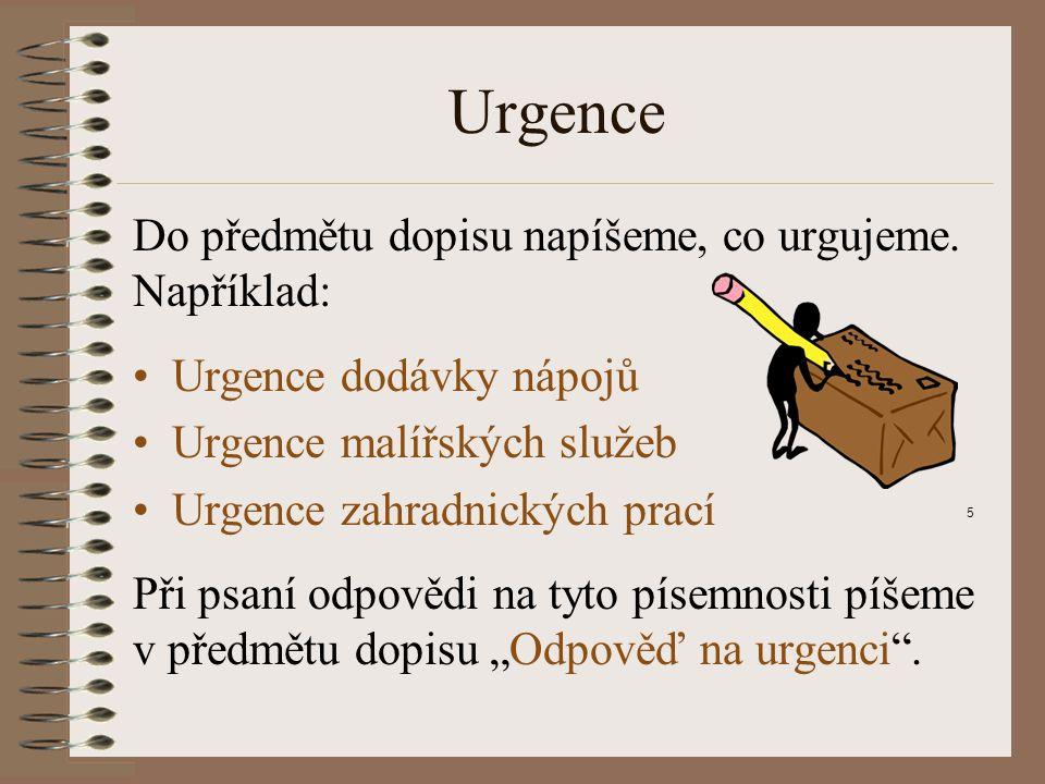 Urgence Do předmětu dopisu napíšeme, co urgujeme.