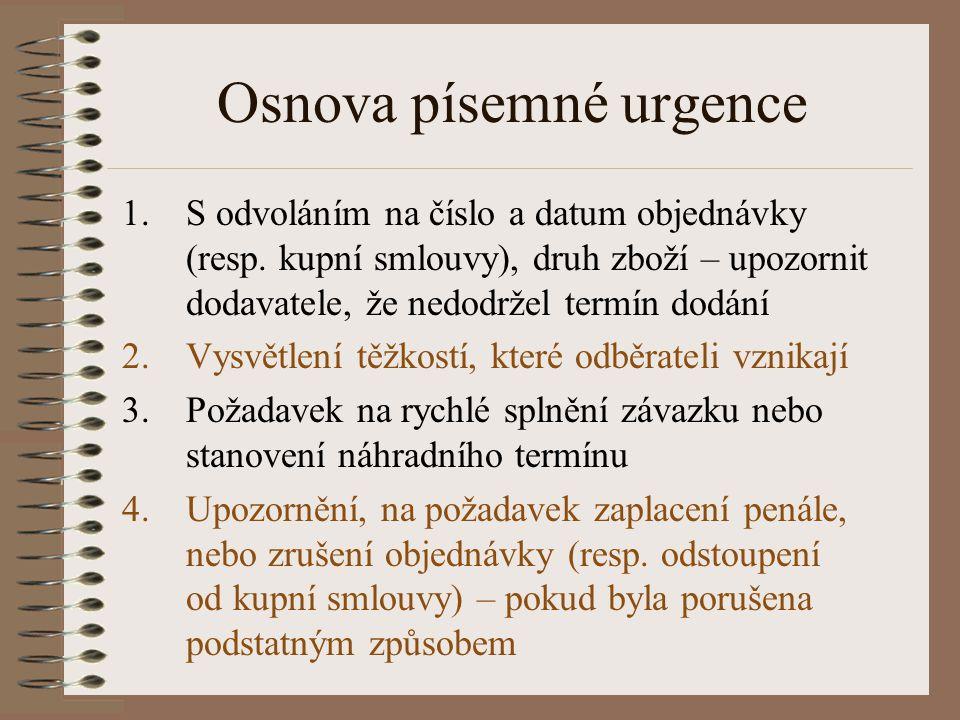 Osnova písemné urgence 1.S odvoláním na číslo a datum objednávky (resp.