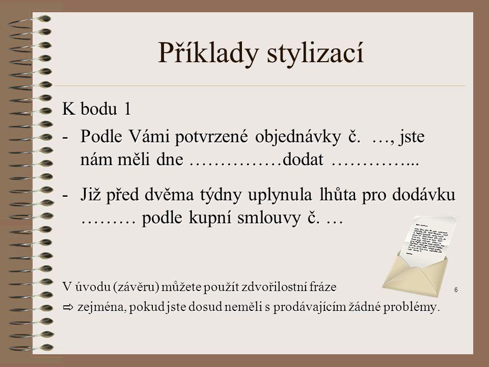 Příklady stylizací K bodu 1 -Podle Vámi potvrzené objednávky č.