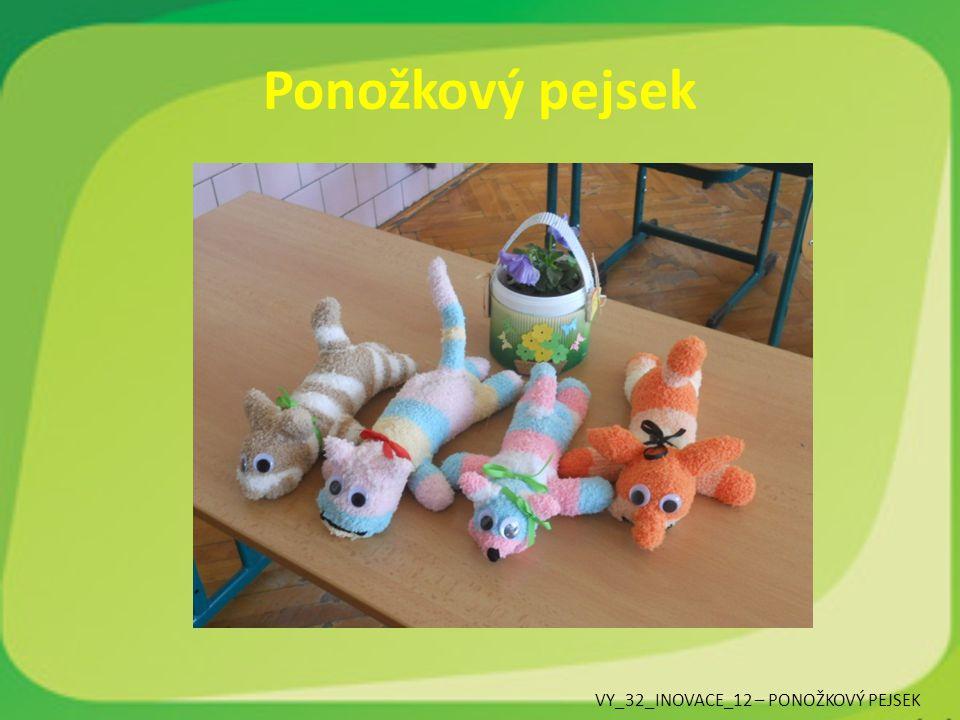 Ponožkový pejsek VY_32_INOVACE_12 – PONOŽKOVÝ PEJSEK