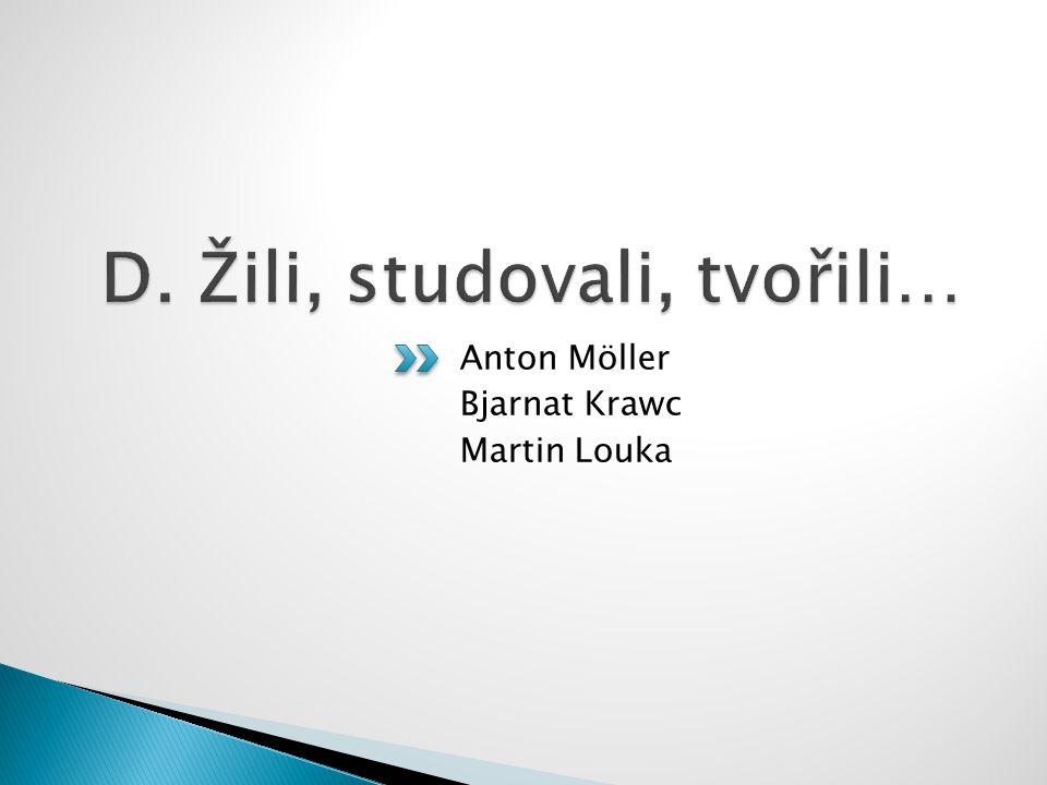 Anton Möller Bjarnat Krawc Martin Louka