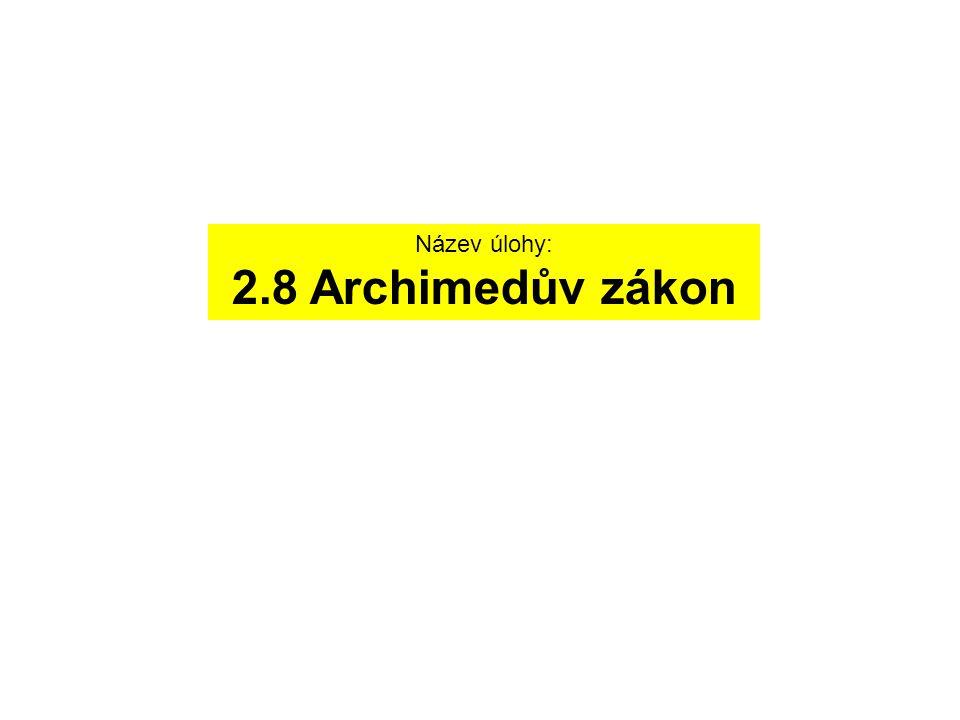 Název úlohy: 2.8 Archimedův zákon