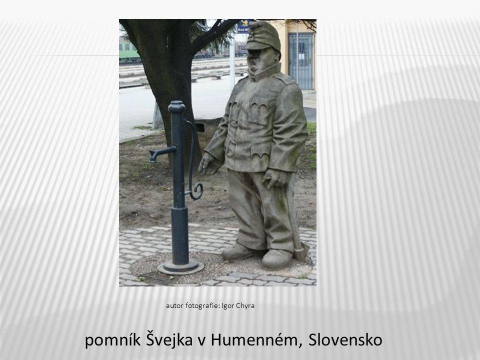 17 pomník Švejka v Humenném, Slovensko autor fotografie: Igor Chyra