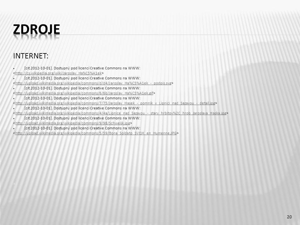INTERNET: [cit.2012-10-01]. Dostupný pod licencí Creative Commons na WWW: http://cs.wikipedia.org/wiki/Jaroslav_Ha%C5%A1ek [cit.2012-10-01]. Dostupný