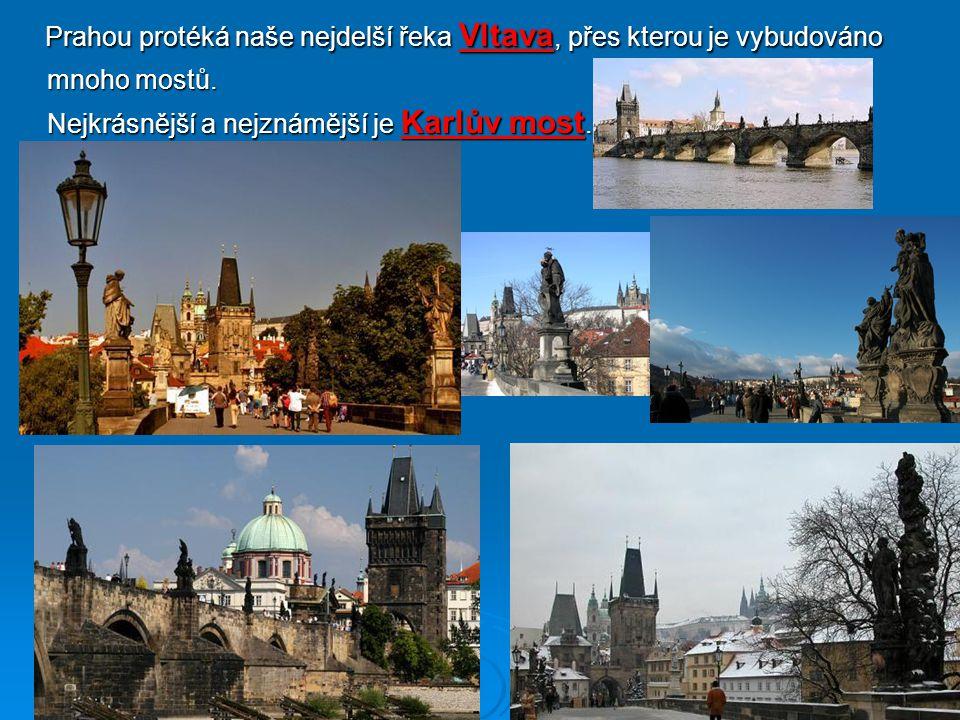 V Praze je mnoho vzácných historických památek, které obdivují turisté z celého světa.