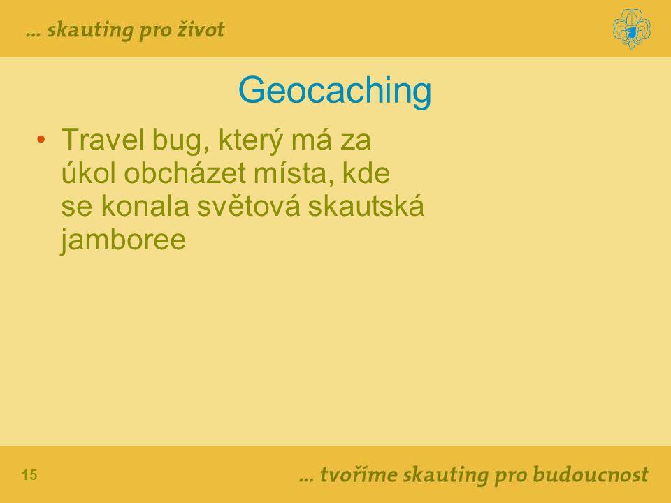 15 Geocaching Travel bug, který má za úkol obcházet místa, kde se konala světová skautská jamboree