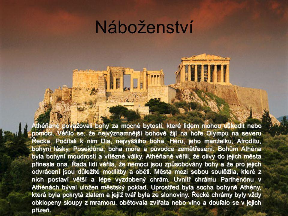 Náboženství Athéňané považovali bohy za mocné bytosti, které lidem mohou uškodit nebo pomoci.