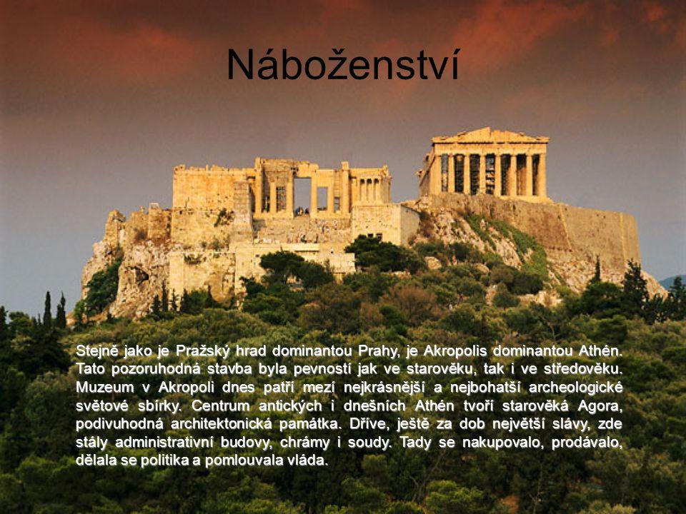Náboženství Stejně jako je Pražský hrad dominantou Prahy, je Akropolis dominantou Athén.