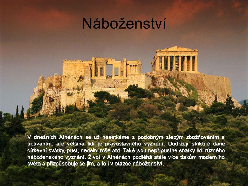 Náboženství V dnešních Athénách se už nesetkáme s podobným slepým zbožňováním a uctíváním, ale většina lidi je pravoslavného vyznání.