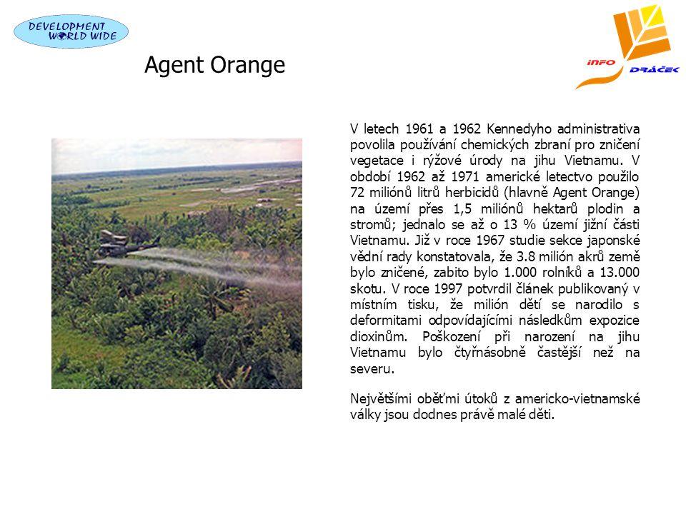 Agent Orange V letech 1961 a 1962 Kennedyho administrativa povolila používání chemických zbraní pro zničení vegetace i rýžové úrody na jihu Vietnamu.