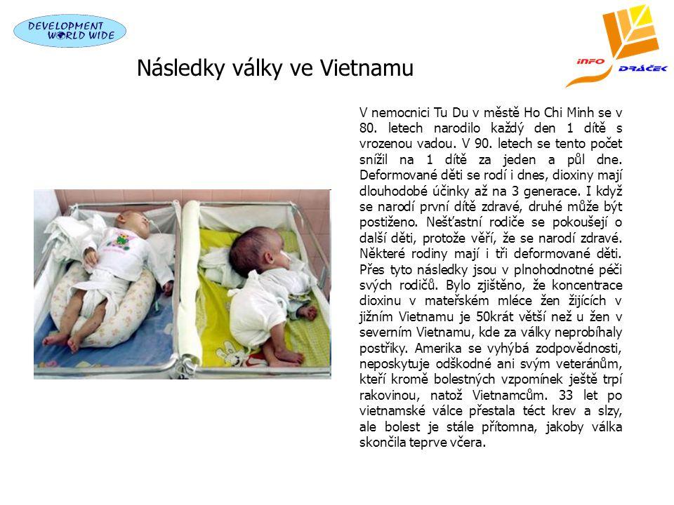 Celosvětový program pro pomoc postižených dioxinem Po ukončení války ve Vietnamu proběhlo určité smíření, ale dodnes doznívají fyzické i duševní bolesti postiženého národa.
