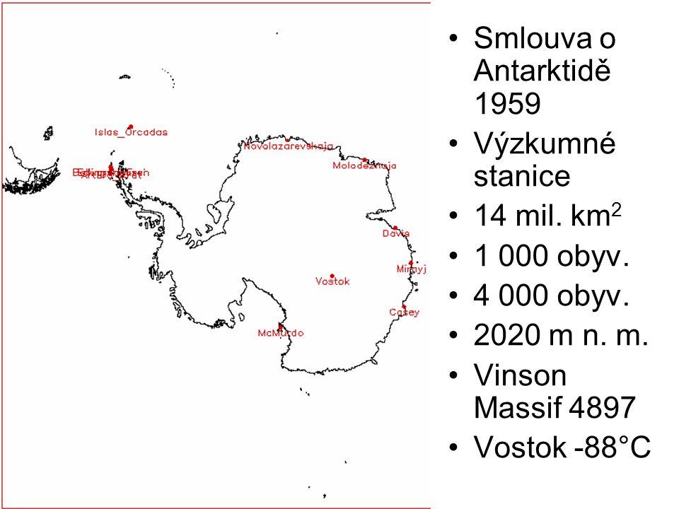 Zdeněk Bergman, Gymnázium Teplice, 2004 Smlouva o Antarktidě 1959 Výzkumné stanice 14 mil. km 2 1 000 obyv. 4 000 obyv. 2020 m n. m. Vinson Massif 489