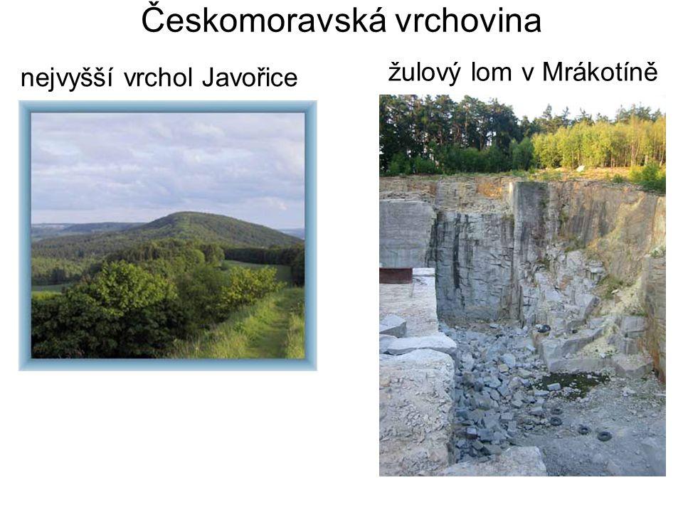 Českomoravská vrchovina žulový lom v Mrákotíně nejvyšší vrchol Javořice