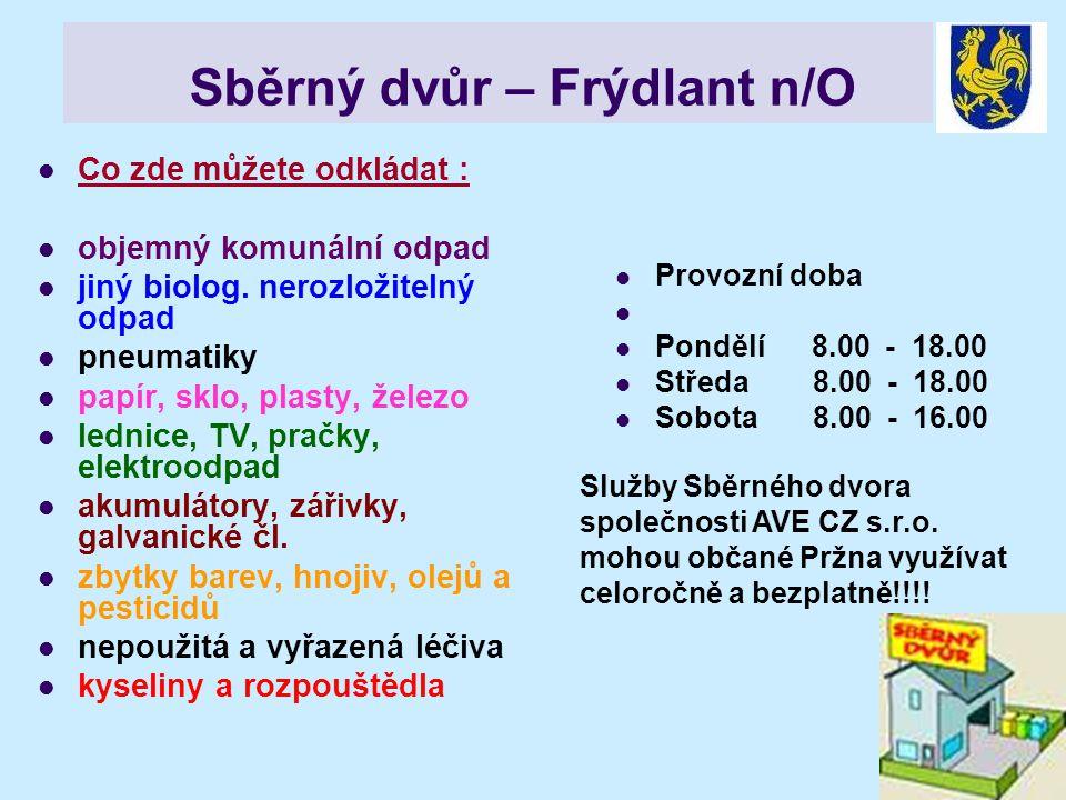 Sběrný dvůr – Frýdlant n/O Co zde můžete odkládat : objemný komunální odpad jiný biolog.