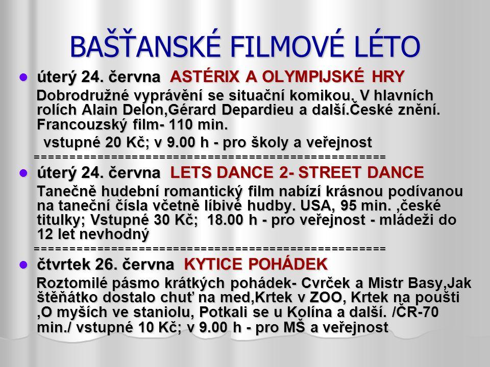 BAŠŤANSKÉ FILMOVÉ LÉTO úterý 24.června ASTÉRIX A OLYMPIJSKÉ HRY úterý 24.