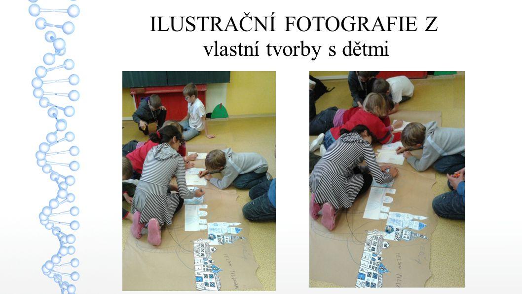 6 ILUSTRAČNÍ FOTOGRAFIE Z vlastní tvorby s dětmi