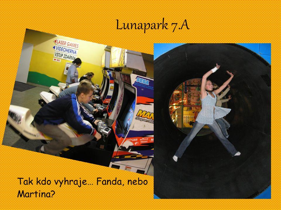 Lunapark 7.A Tak kdo vyhraje… Fanda, nebo Martina?