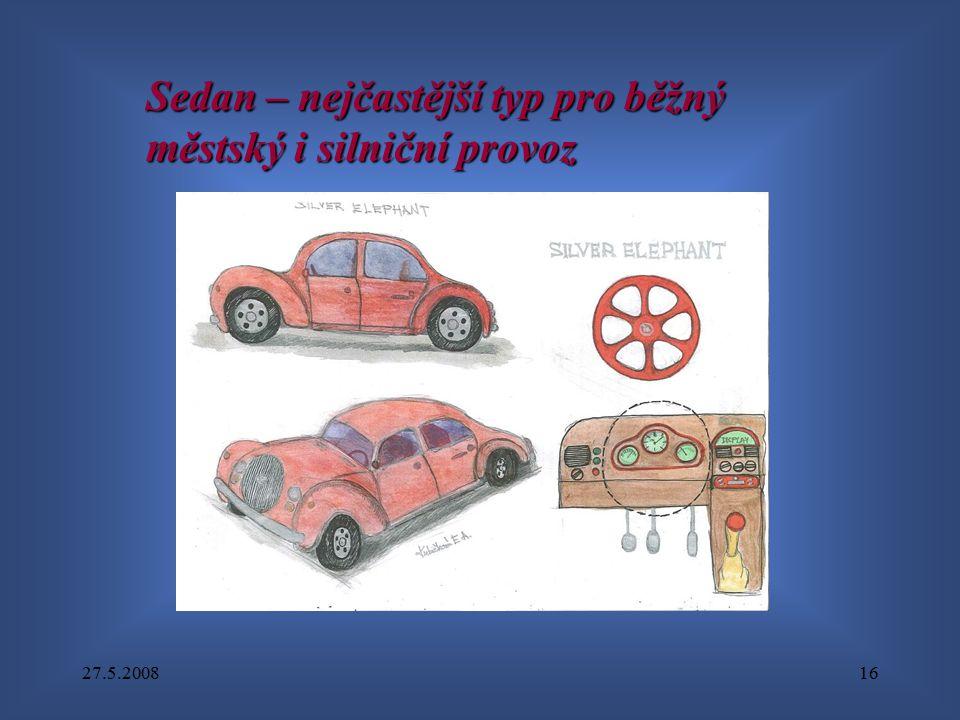 27.5.200816 Sedan – nejčastější typ pro běžný městský i silniční provoz