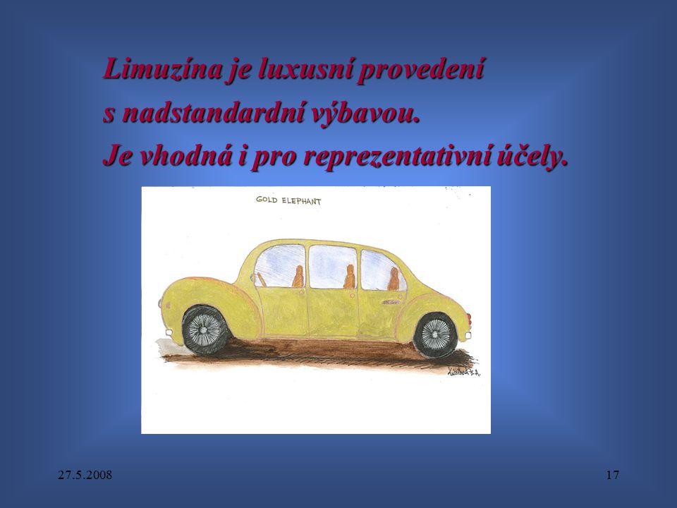 27.5.200817 Limuzína je luxusní provedení s nadstandardní výbavou. Je vhodná i pro reprezentativní účely.