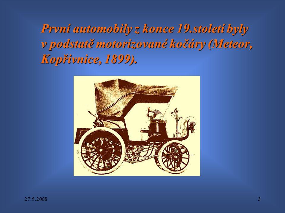 27.5.20083 První automobily z konce 19.století byly v podstatě motorizované kočáry (Meteor, Kopřivnice, 1899).
