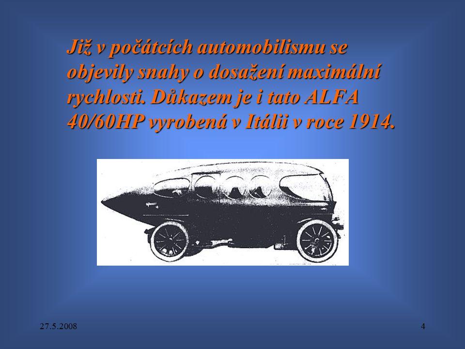 27.5.20084 Již v počátcích automobilismu se objevily snahy o dosažení maximální rychlosti. Důkazem je i tato ALFA 40/60HP vyrobená v Itálii v roce 191