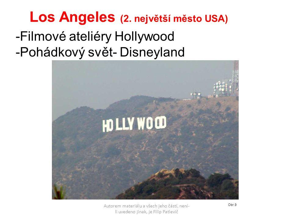 Autorem materiálu a všech jeho částí, není- li uvedeno jinak, je Filip Patlevič Los Angeles (2. největší město USA) -Filmové ateliéry Hollywood -Pohád