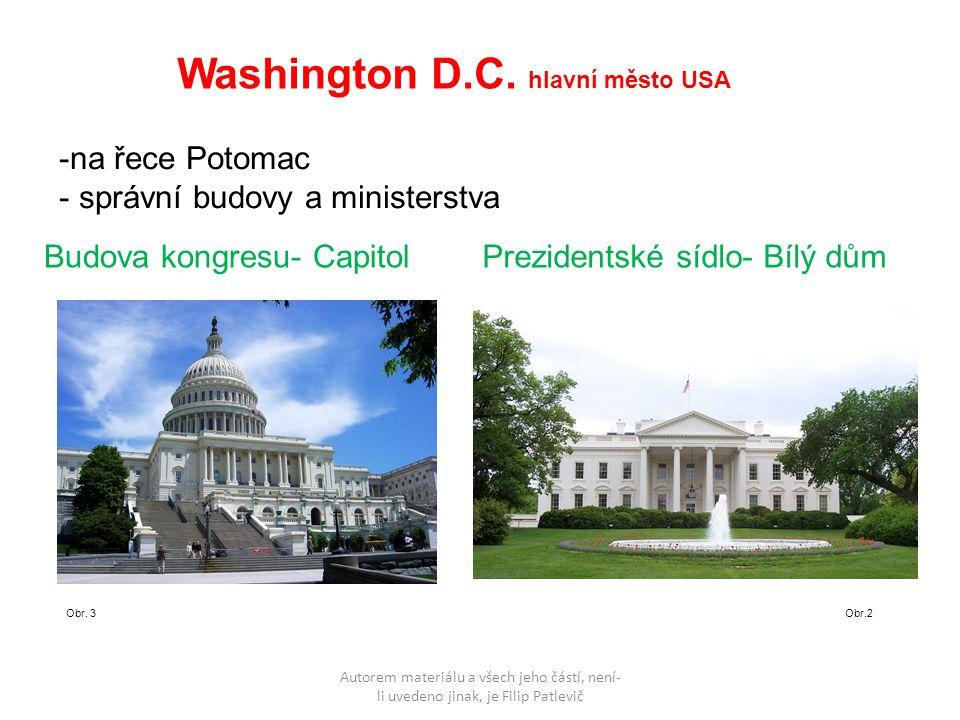Autorem materiálu a všech jeho částí, není- li uvedeno jinak, je Filip Patlevič Washington D.C. hlavní město USA -na řece Potomac - správní budovy a m