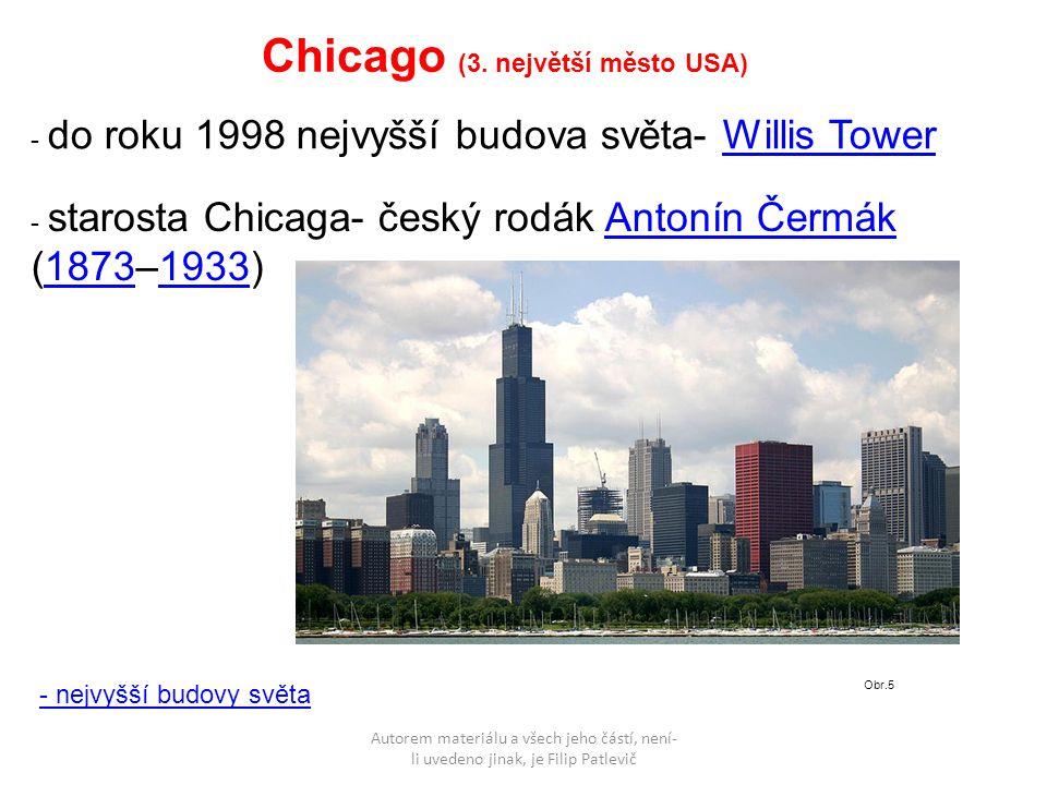 Autorem materiálu a všech jeho částí, není- li uvedeno jinak, je Filip Patlevič Chicago (3. největší město USA) - nejvyšší budovy světa - do roku 1998