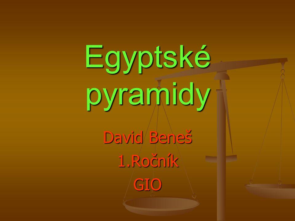 Egyptské pyramidy David Beneš 1.RočníkGIO