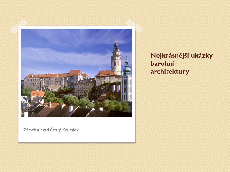 Nejkrásnější ukázky barokní architektury Zámek a hrad Český Krumlov