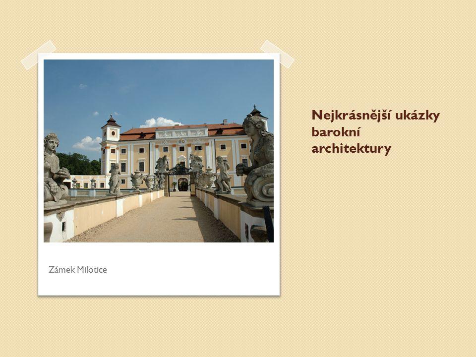 Nejkrásnější ukázky barokní architektury Zámek Milotice