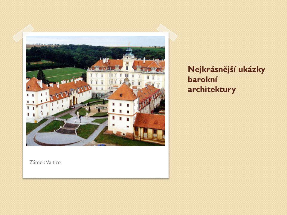 Nejkrásnější ukázky barokní architektury Zámek Valtice