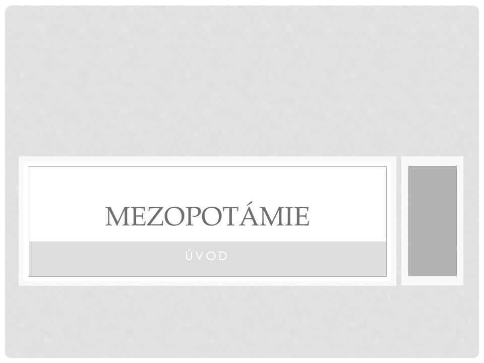 ÚVOD MEZOPOTÁMIE