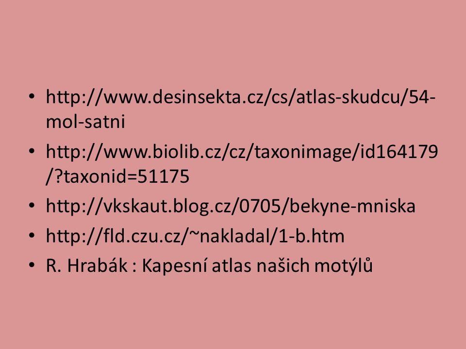 http://www.desinsekta.cz/cs/atlas-skudcu/54- mol-satni http://www.biolib.cz/cz/taxonimage/id164179 /?taxonid=51175 http://vkskaut.blog.cz/0705/bekyne-