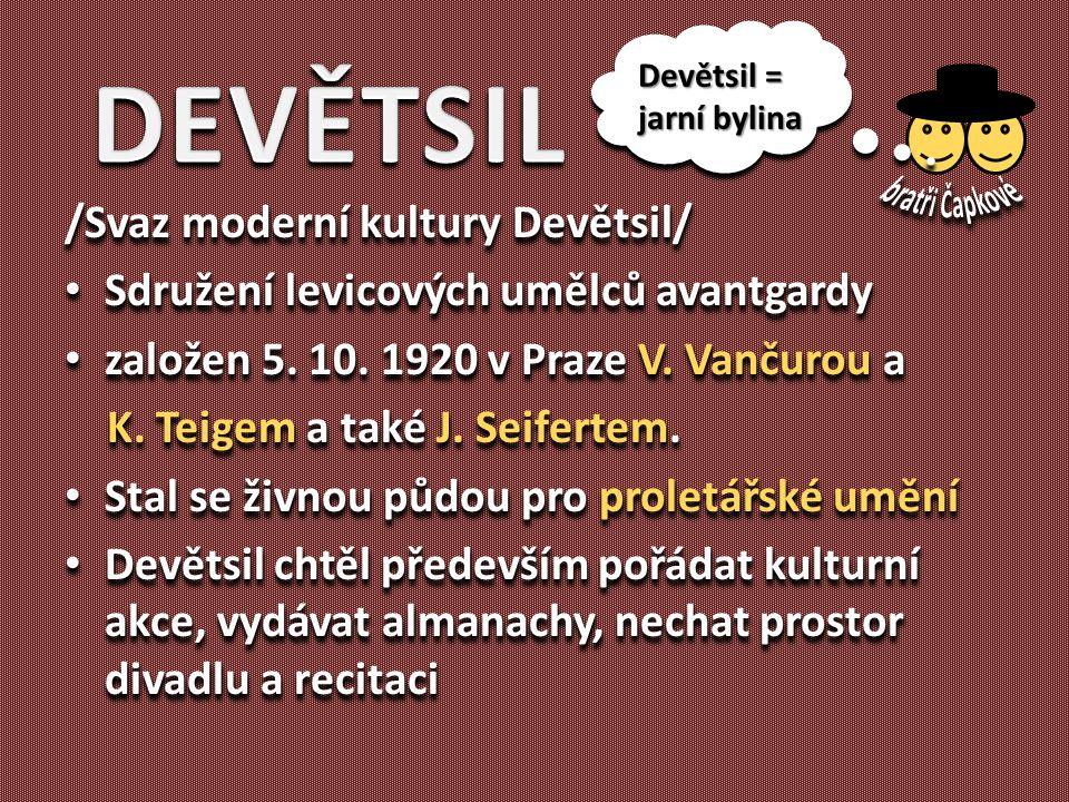 /Svaz moderní kultury Devětsil/ Sdružení levicových umělců avantgardy Sdružení levicových umělců avantgardy založen 5. 10. 1920 v Praze V. Vančurou a