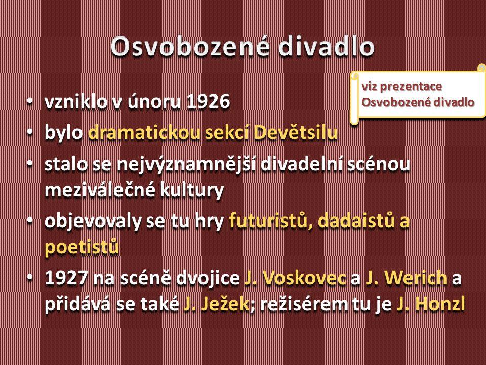 vzniklo v únoru 1926 bylo dramatickou sekcí Devětsilu stalo se nejvýznamnější divadelní scénou meziválečné kultury objevovaly se tu hry futuristů, dad
