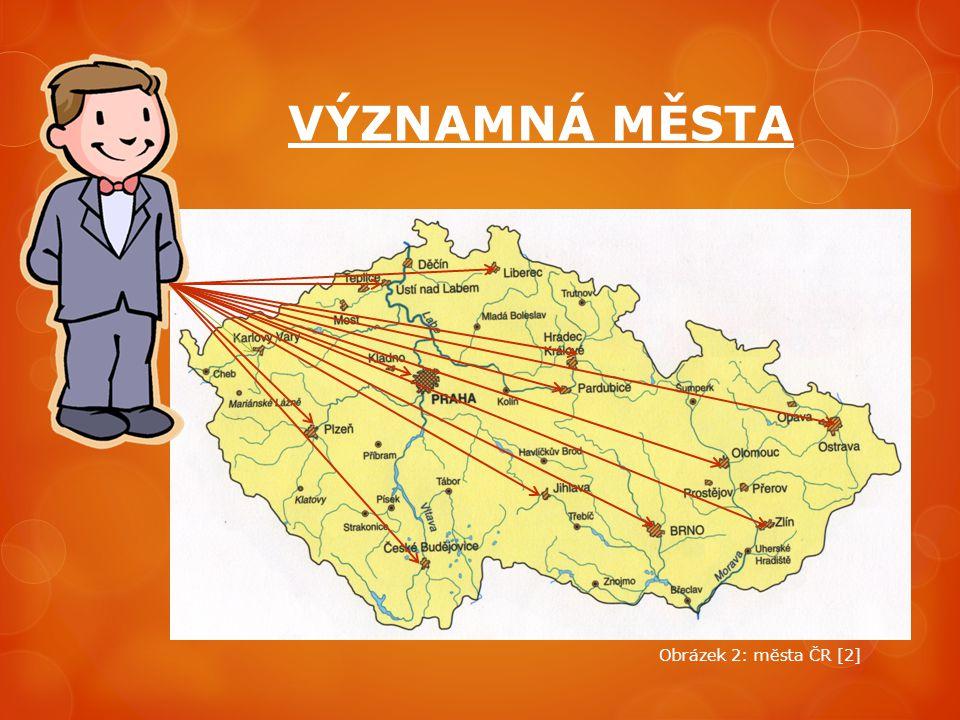 VÝZNAMNÁ MĚSTA Obrázek 2: města ČR [2]
