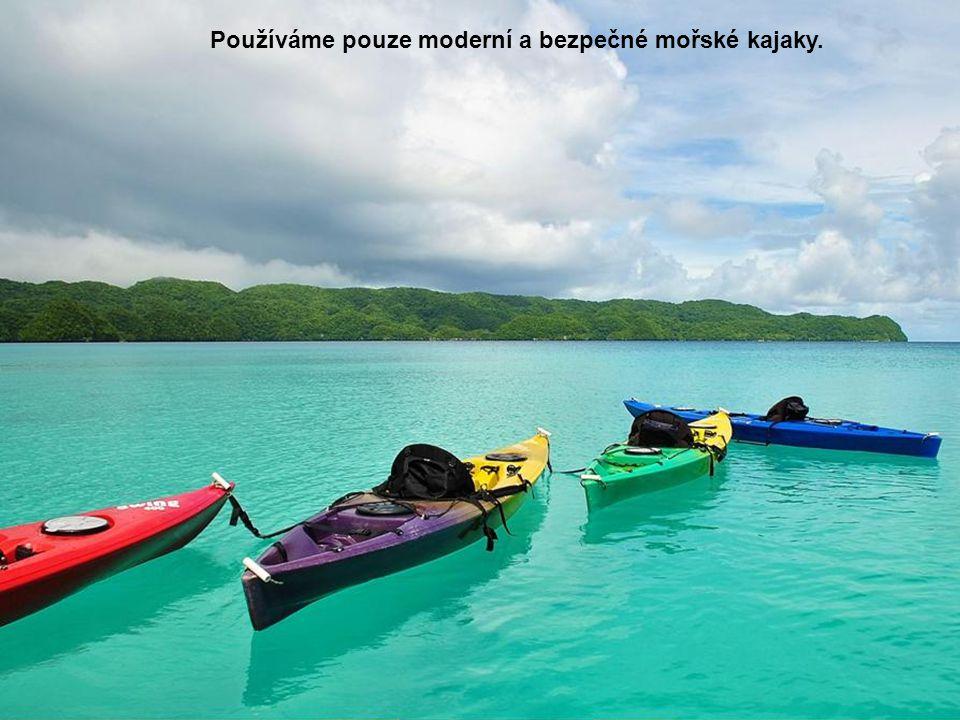 Používáme pouze moderní a bezpečné mořské kajaky.
