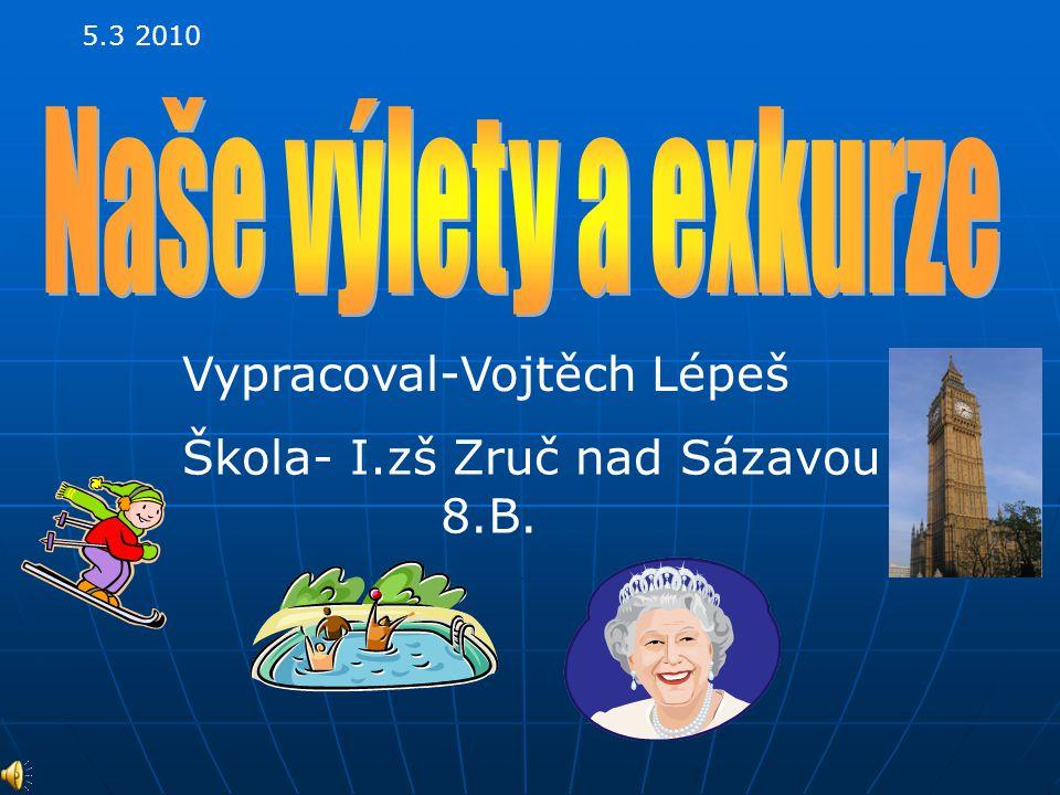 5.3 2010 Vypracoval-Vojtěch Lépeš Škola- I.zš Zruč nad Sázavou 8.B.