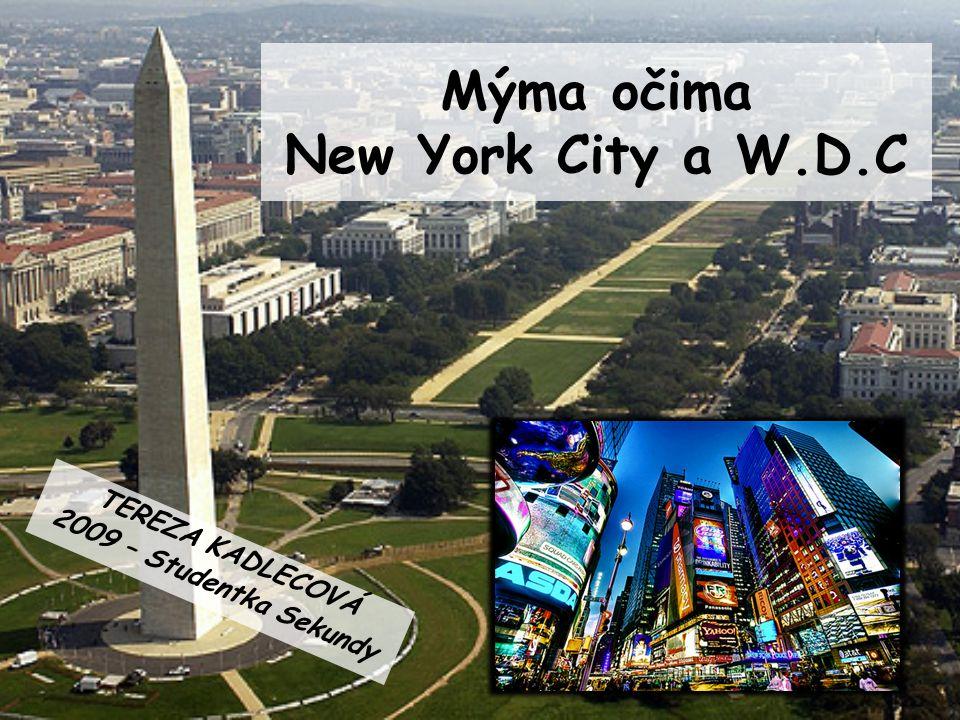 Mýma očima New York City a W.D.C TEREZA KADLECOVÁ 2009 – Studentka Sekundy