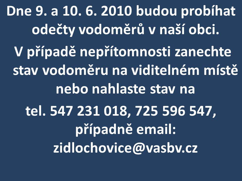 Dne 9. a 10. 6. 2010 budou probíhat odečty vodoměrů v naší obci.