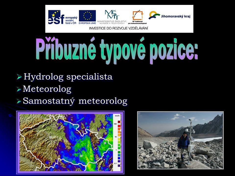  Hydrolog specialista  Meteorolog  Samostatný meteorolog