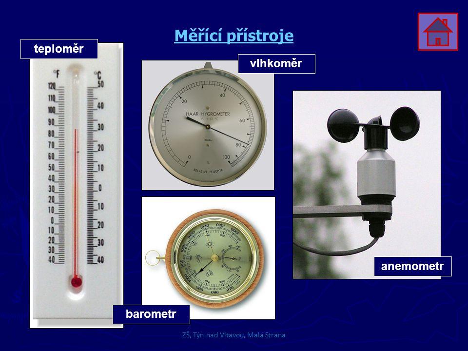 ZŠ, Týn nad Vltavou, Malá Strana Měřící přístroje teploměr anemometr barometr vlhkoměr