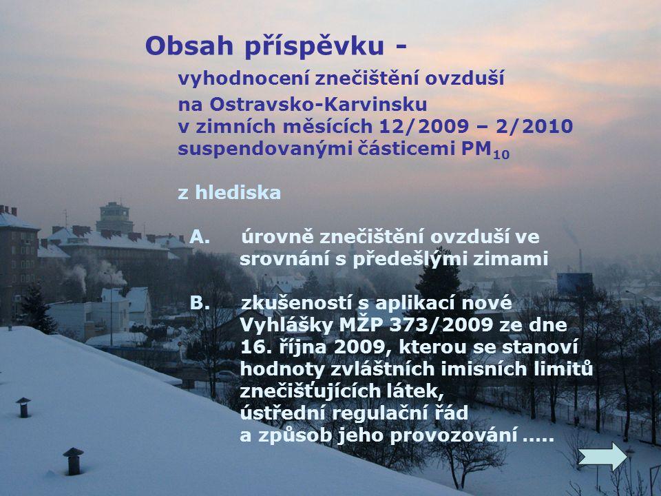 Obsah příspěvku - vyhodnocení znečištění ovzduší na Ostravsko-Karvinsku v zimních měsících 12/2009 – 2/2010 suspendovanými částicemi PM 10 z hlediska