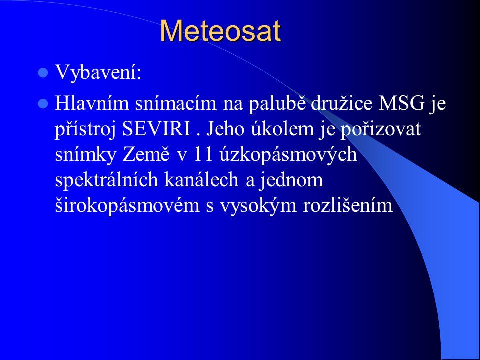 Meteosat Vybavení: Hlavním snímacím na palubě družice MSG je přístroj SEVIRI. Jeho úkolem je pořizovat snímky Země v 11 úzkopásmových spektrálních kan