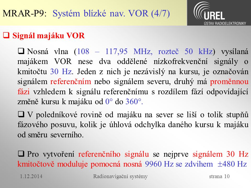 1.12.2014Radionavigační systémy strana 10 MRAR-P9: Systém blízké nav.