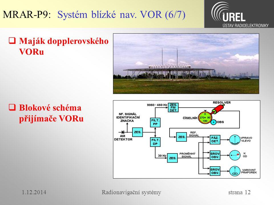 1.12.2014Radionavigační systémy strana 12 MRAR-P9: Systém blízké nav.