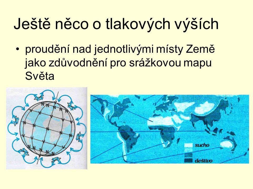 Ještě něco o tlakových výších proudění nad jednotlivými místy Země jako zdůvodnění pro srážkovou mapu Světa