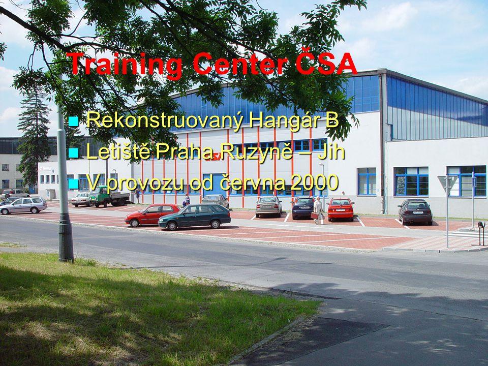 Training Center ČSA Rekonstruovaný Hangár B Rekonstruovaný Hangár B Letiště Praha Ruzyně – Jih Letiště Praha Ruzyně – Jih V provozu od června 2000 V p
